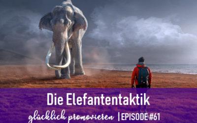 Mit Spaß promovieren dank Elefantentaktik